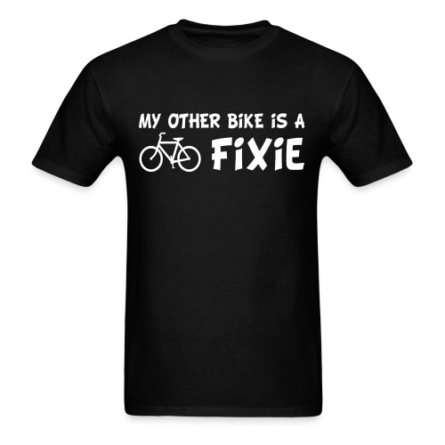My Other Bike is a Fixie Men's Tee - Men's T-Shirt