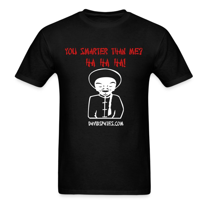 Mr Smart Azz - You Smarter Than Me Men's Standard Weight T-Shirt - Men's T-Shirt