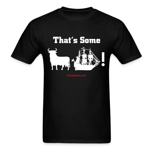 That'some Bull Ship -  Men's Standard Weight T-Shirt - - Men's T-Shirt