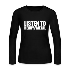 Listen to Heavy Metal - Women's Long Sleeve Jersey T-Shirt