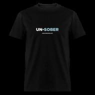 T-Shirts ~ Men's T-Shirt ~ UN-SOBER