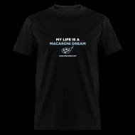 T-Shirts ~ Men's T-Shirt ~ MACARONI DREAM