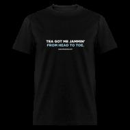 T-Shirts ~ Men's T-Shirt ~ TEA GOT ME JAMMIN'