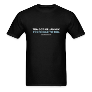 T-Shirts ~ Men's T-Shirt ~ TEA GOT ME JAMMIN'