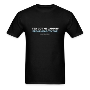 TEA GOT ME JAMMIN'  - Men's T-Shirt