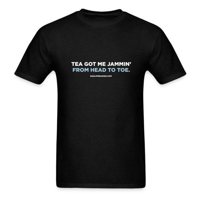 TEA GOT ME JAMMIN'