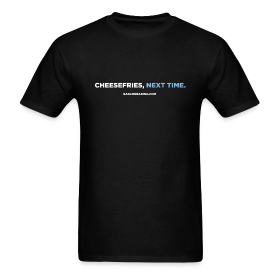 CHEESEFRIES, NEXT TIME ~ 351