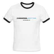 T-Shirts ~ Men's Ringer T-Shirt by American Apparel ~ CHEESEFRIES, NEXT TIME (RINGER)
