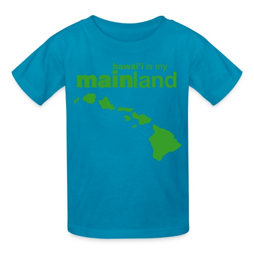 Hawai'i Is My Mainland - Kids' T-Shirt