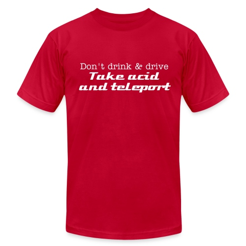 Don't Drink and Drive - Men's Fine Jersey T-Shirt