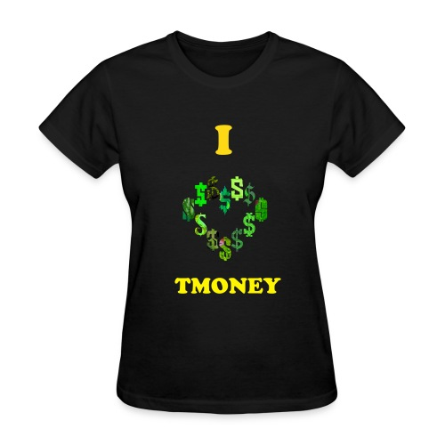 I Heart TMONEY T-Shirt - Women's T-Shirt