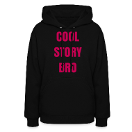 Hoodies ~ Women's Hooded Sweatshirt ~ Female Cool Story Bro Sweatshirt