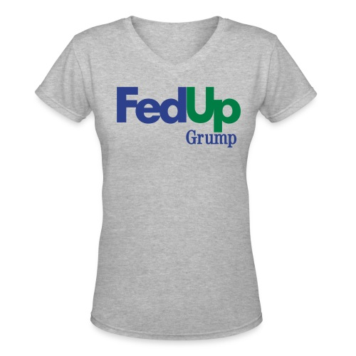 Fed UP! - Women's V-Neck T-Shirt