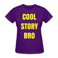 T-Shirts ~ Women's T-Shirt ~ Female Cool Story Bro Shirt