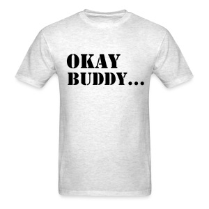 men okay buddy t shirt - Men's T-Shirt