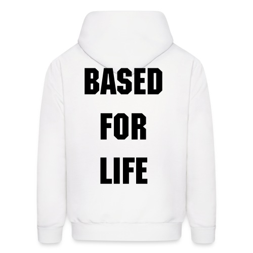 Based For Life - Men's Hoodie