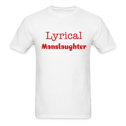 Lyrical Manslaughter White T Shirt - Men's T-Shirt