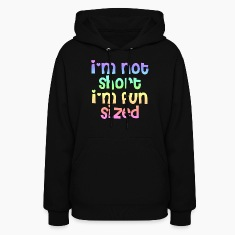I'm not short I'm fun sized hoodie