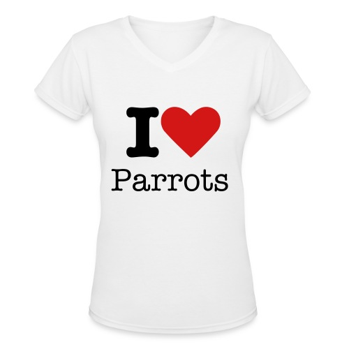 I love parrots - Women's V-Neck T-Shirt