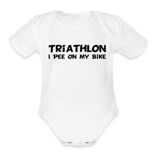 Triathlon I Pee On My Bike Baby Short Sleeve - Organic Short Sleeve Baby Bodysuit