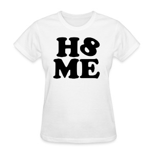 Groove Gem Hate Me - Women's T-Shirt