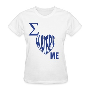 Sigma Sweet: Haters Love Me - Women's T-Shirt