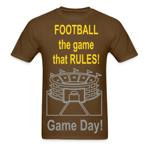 Football The Game That Rules - Men's T-Shirt