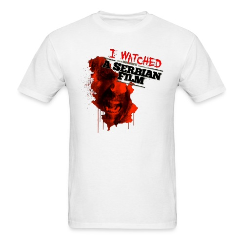 I Watched a Serbian Film - Men's T-Shirt