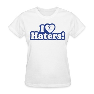 Blu Sweet:  I Love Haters! - Women's T-Shirt