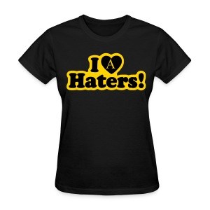 A Sweet:  I Love Haters! - Women's T-Shirt