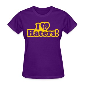 Que Sweet: I Love Haters! - Women's T-Shirt