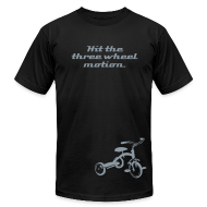 T-Shirts ~ Men's T-Shirt by American Apparel ~ Hit the three wheel motion.  (metallic silver print)