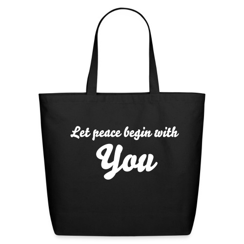 Let Peace Begin  - Eco-Friendly Cotton Tote