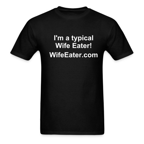 Wife Eater 1 - Men's T-Shirt