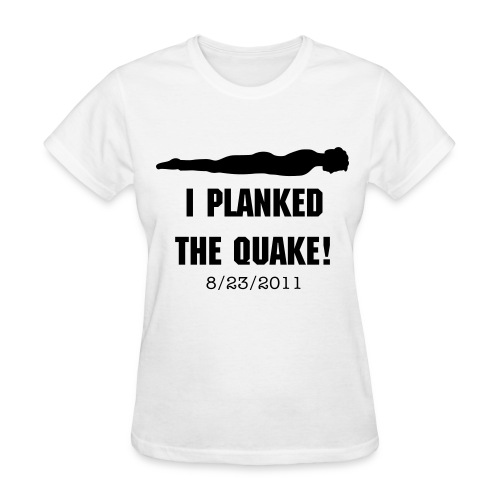 Women's Planked the Quake - Women's T-Shirt