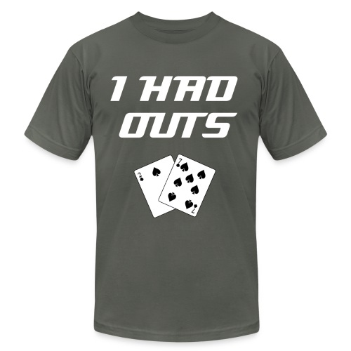 I Had Outs (CLASSIC) | Top 10 Classic Poker Excuses Tee-Shirt - Men's  Jersey T-Shirt