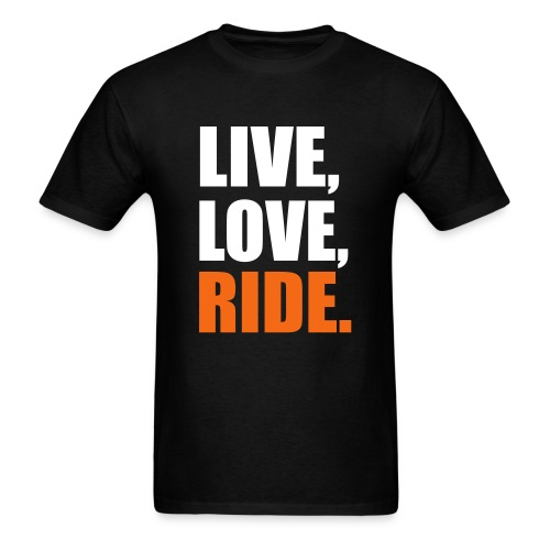 Live, Love, Ride - Men's T-Shirt