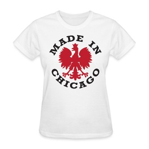 Made In Chicago Polish - Women's T-Shirt