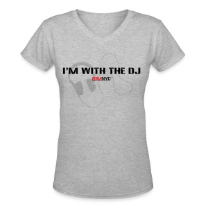 I'M WITH THE DJ LADIES V-NECK TEE - Women's V-Neck T-Shirt