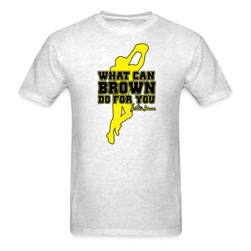 What Can Brown Do for you - Men's T-Shirt