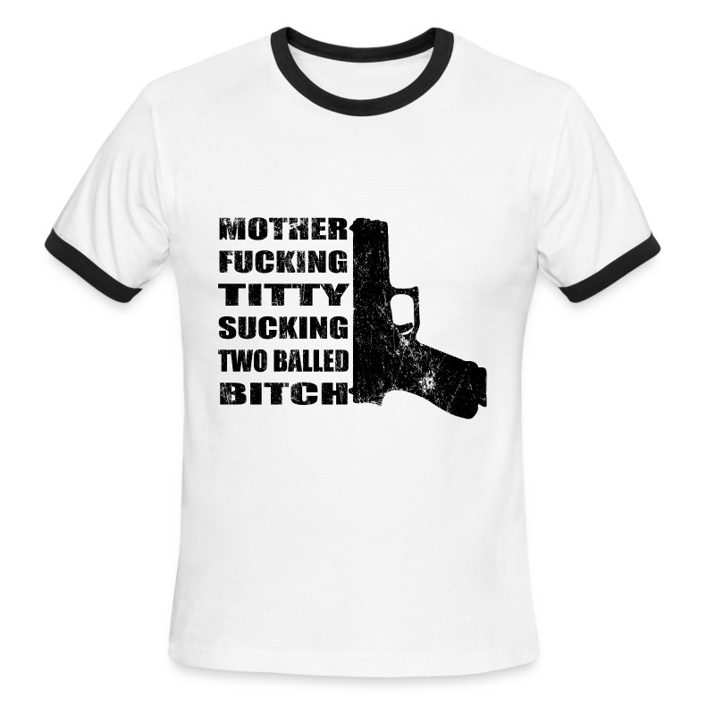 Mother Fucking Titty Sucking Two Balled Bitch - Paul - Men's Ringer T-Shirt