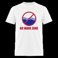 T-Shirts ~ Men's T-Shirt ~ Men's No Wave Zone T-Shirt