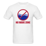 T-Shirts ~ Men's T-Shirt ~ Men's No Wave Zone T-Shirt
