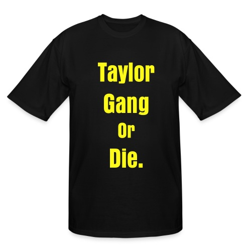 Taylor Gang Or Die - Men's Tall T-Shirt