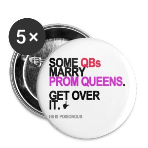 Some QBs Marry Prom Queens Buttons - Small Buttons