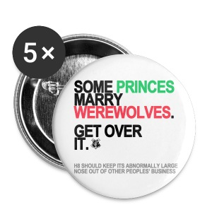 Some Princes Marry Werewolves Buttons - Small Buttons