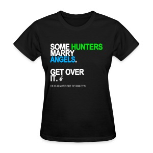 Some Hunters Marry Angels 2 Women's - Women's T-Shirt