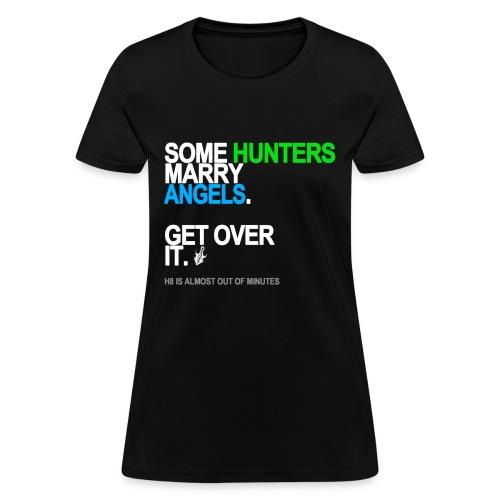 Some Hunters Marry Angels 2 Women's - Women's T-Shirt