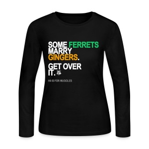 Some Ferrets Marry Gingers Long Sleeve - Women's Long Sleeve Jersey T-Shirt