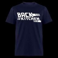 T-Shirts ~ Men's T-Shirt ~ Back to the Kitchen